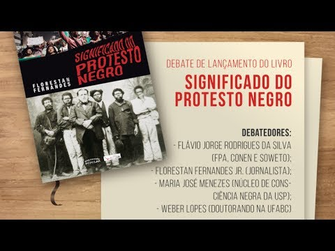 Lançamento do Livro: Significado do Protesto Negro de Florestan Fernandes